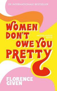 Women dont owe you pretty - Florence given boekentips